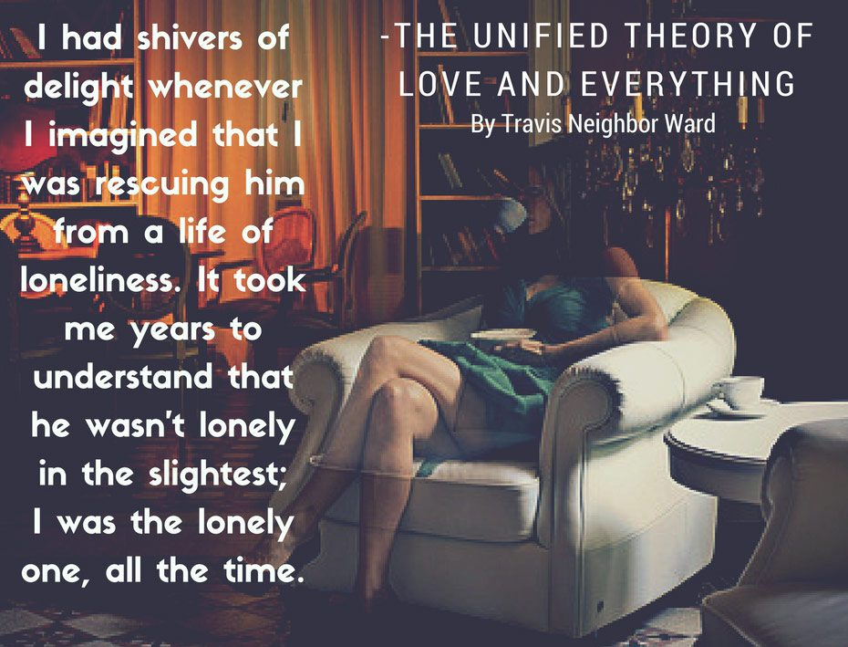 The Unified Theory of Love and Everything - Quote 4
